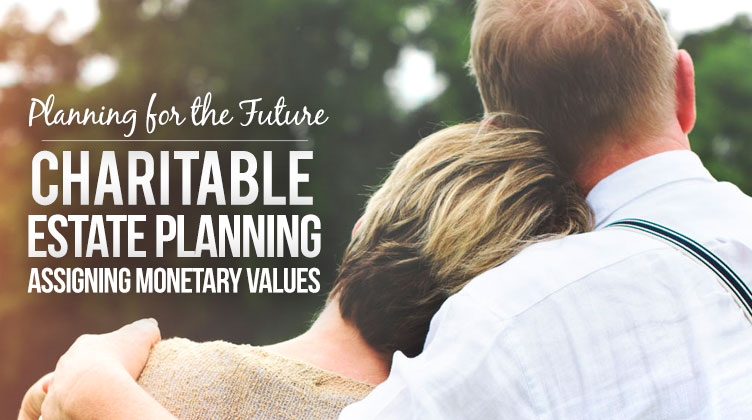 charitable-estate-planning-assigning-monetary-values