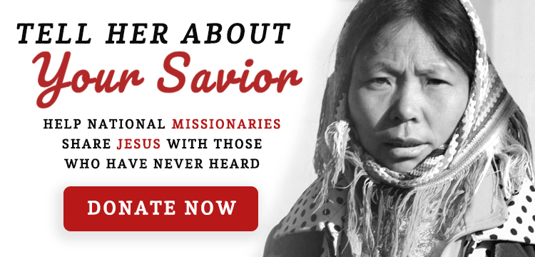 Donate today to share Jesus with those who never heard His precious name!